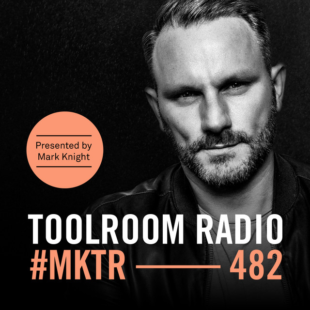 Toolroom Radio EP482 - Presented by Mark Knight