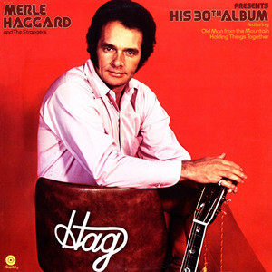 Merle Haggard Presents His 30th Album - Merle Haggard