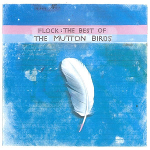 Flock: The Best of The Mutton Birds