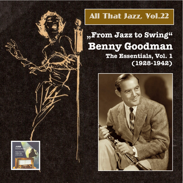 "All That Jazz, Vol. 22: ""From Jazz to Swing"" – Benny Goodman, Vol. 1 (2014 Digital Remaster)"