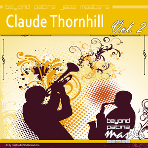 Beyond Patina Jazz Masters: Claude Thornhill Vol. 2 album