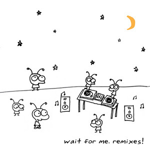 Wait For Me (Remixes!) Albumcover