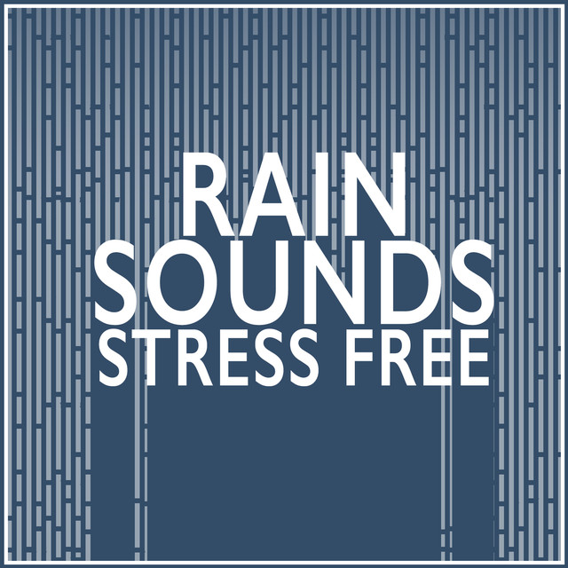 Rain Sounds: Stress Free Albumcover