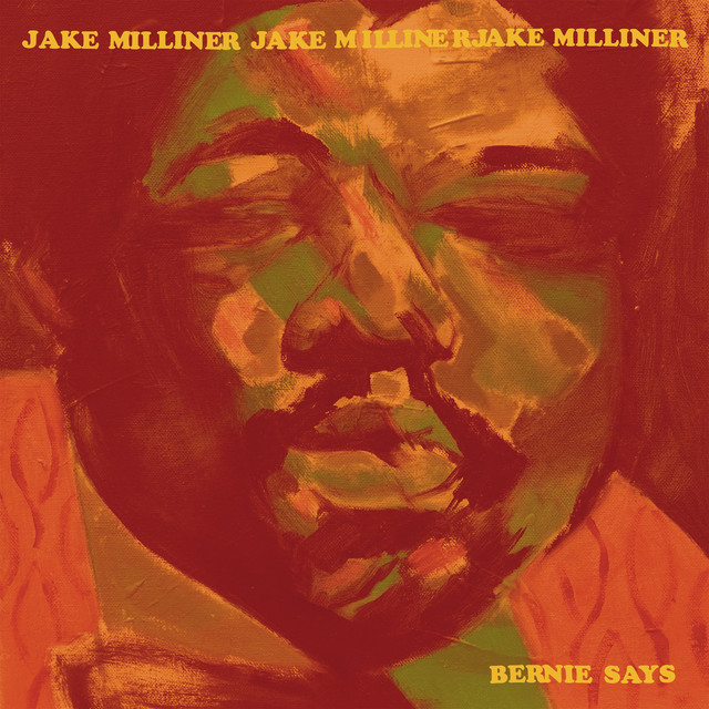 Album cover for Bernie Says by Jake Milliner