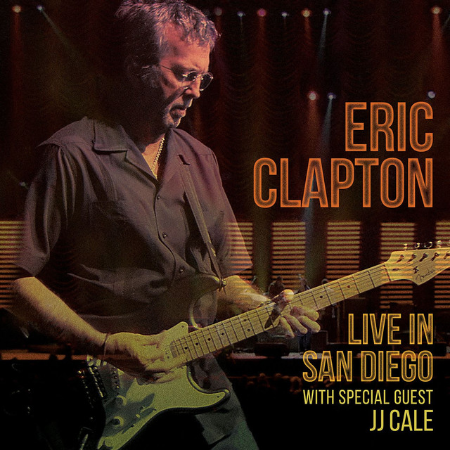 Album cover for Live in San Diego (with Special Guest JJ Cale) by Eric Clapton