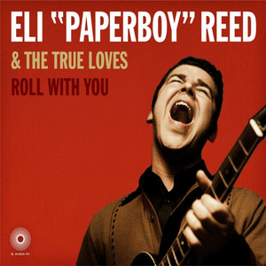 Roll With You - Eli 'Paperboy' Reed