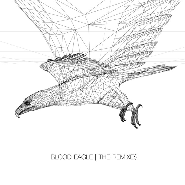 Blood Eagle (The Remixes)