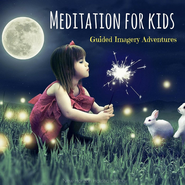 Meditation for Kids: Guided Imagery Adventures by New