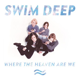 Swim Deep, She Changes the Weather på Spotify