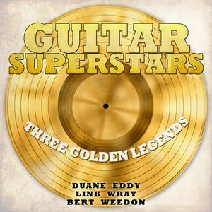 Guitar Superstars, Three Golden Legends - Duane Eddy, Link Wray, Bert Weedon album