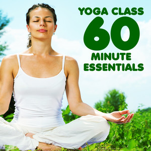 Yoga Class 60 Minute Essentials: Relaxing, Peaceful Sounds for Yoga, Meditation & Relaxation Albumcover