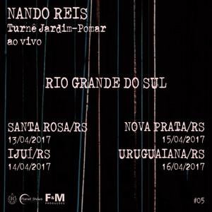 Turnê Jardim-Pomar , Rio Grande do Sul/RS- Abril 2017, #5 (Ao Vivo)