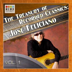 The Treasury of Recorded Classics: José Feliciano -, Vol. 1
