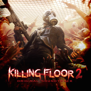 Killing Floor 2 (Video Game Soundtrack) Albümü