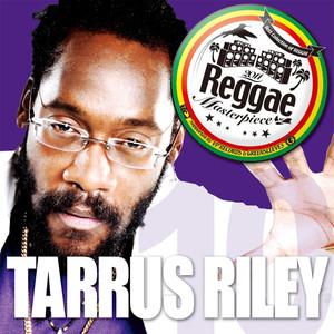 Reggae Masterpiece: Tarrus Riley 10
