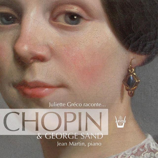 Juliette Greco raconte… George Sand & Chopin