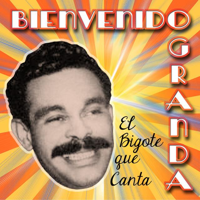 El Bigote Que Canta By Bienvenido Granda On Spotify