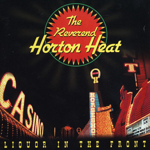 Liquor In The Front - Reverend Horton Heat