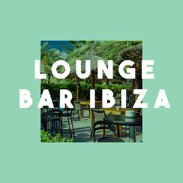 Album cover for Lounge Bar Ibiza by Bar Lounge, Ibiza Lounge, Ibiza Dance Party