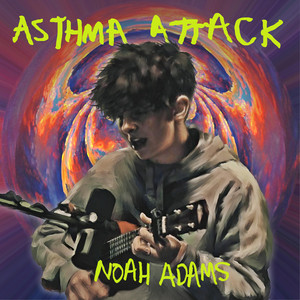 Asthma Attack - Noah Adams