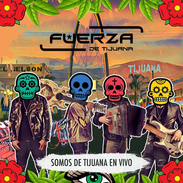 Somos de Tijuana (En Vivo)