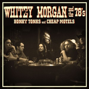 Whitey Morgan and the 78's
