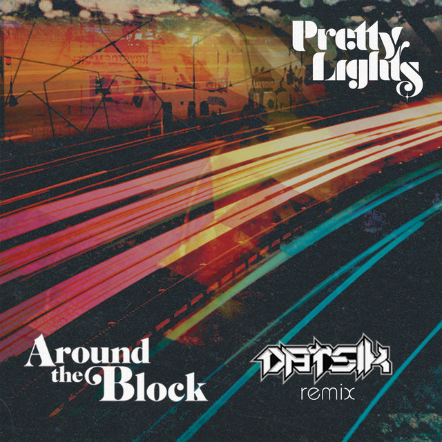 Around the Block (Datsik Remix) [feat. Talib Kweli] - Single