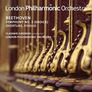 "Beethoven: Symphony No. 3 ""Eroica"" & Overture from Fidelio (Live) Albümü"