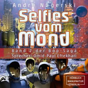 Bop Saga, Band 2: Selfies vom Mond (ungekürzt) Audiobook
