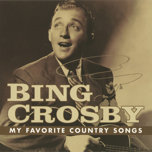 25 30 Www Bing Com: My Favorite Country Songs By Bing Crosby On Spotify