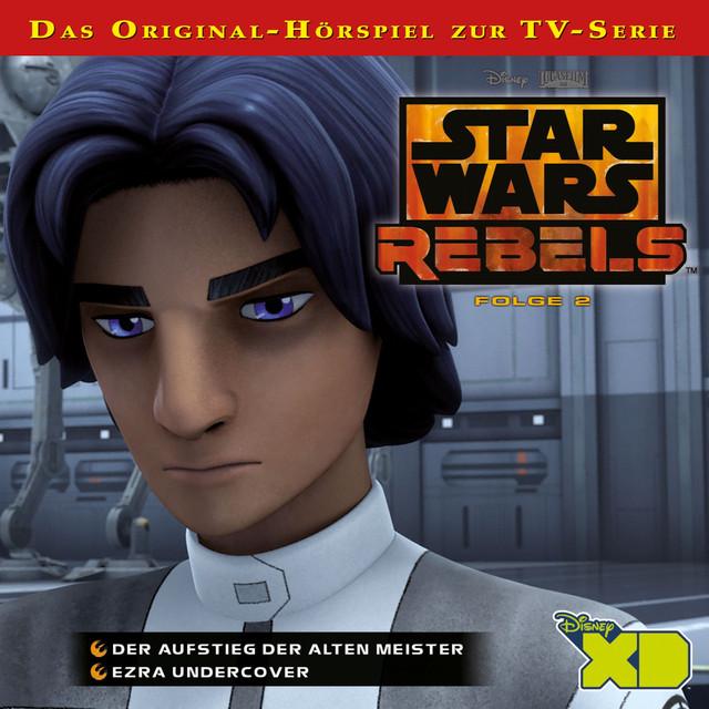 Star Wars Rebels - Folge 2 (Der Aufstieg der alten Meister & Ezra undercover) Cover
