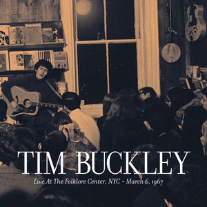 Live at the Folklore Center - March 6th, 1967 - Tim Buckley