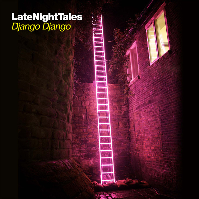 Late Night Tales: Django Django (Sampler)