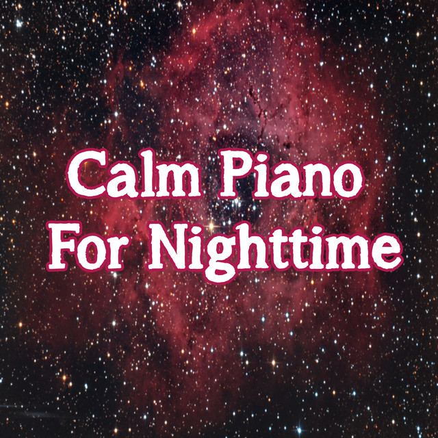 Calm Piano For Nighttime Albumcover
