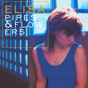 Pipes & Flowers - Elisa