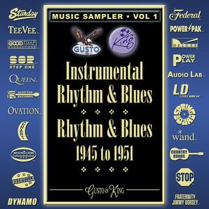 Instrumental Rhythm & Blues - Rhythm & Blues 1945-1951 - Music Sampler Vol. 1