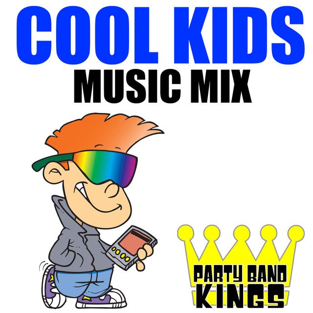 Cool Kids Music Mix by Party Band Kings on Spotify