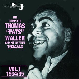 The Complete Tomas Fats Waller and His Rhythm 1934 - 1943, Vol.1 - Fats Waller