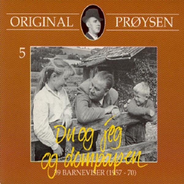Original Prøysen 5 - Du Og Jeg Og Dompappe (39 Barneviser 1957 -70)