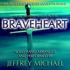 Braveheart (Piano Music From The Motion Picture) Relaxing Piano, Romantic Piano, Classical Piano, Movie Theme - Single - James Horner