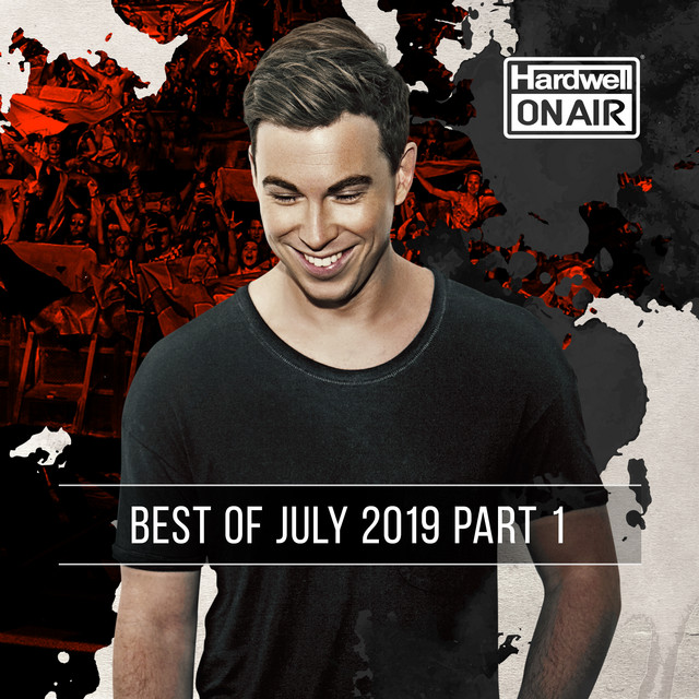 Hardwell On Air - Best of July 2019 Pt. 1