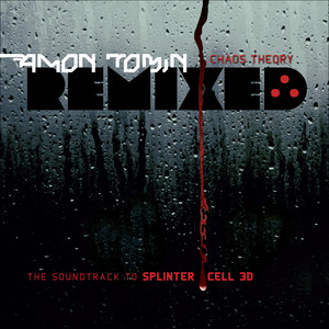 Chaos Theory (Remixed) [The Soundtrack to Splinter Cell 3D] album
