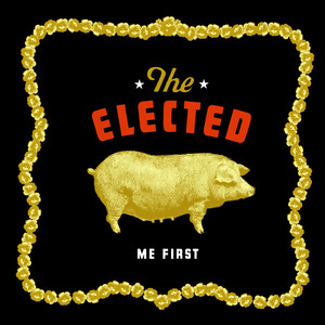 Me First - The Elected
