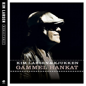 Gammel Hankat  - Kim Larsen