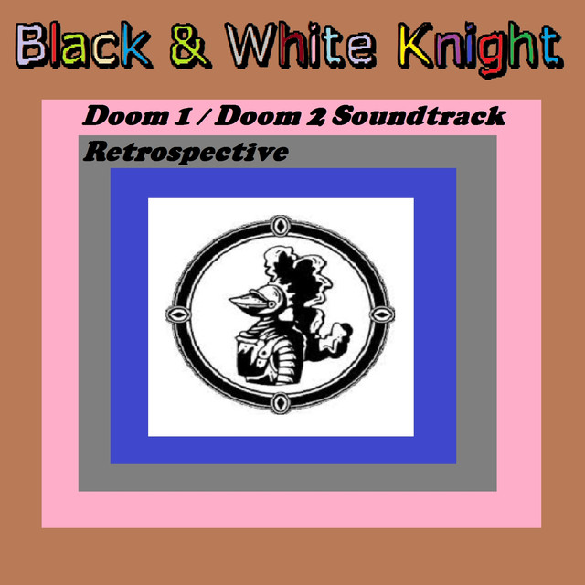 Doom 1/Doom 2 Soundtrack Retrospective by Black & White Knight on