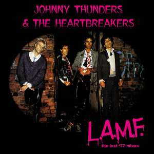 L.A.M.F. - the lost '77 mixes - Johnny Thunders