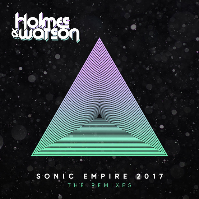 Sonic Empire 2017 (The Remix Edits) by Holmes & Watson on Spotify