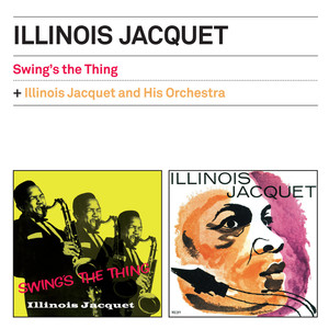 Swing's the Thing + Illinois Jacquet and His Orchestra (Bonus Track Version) album