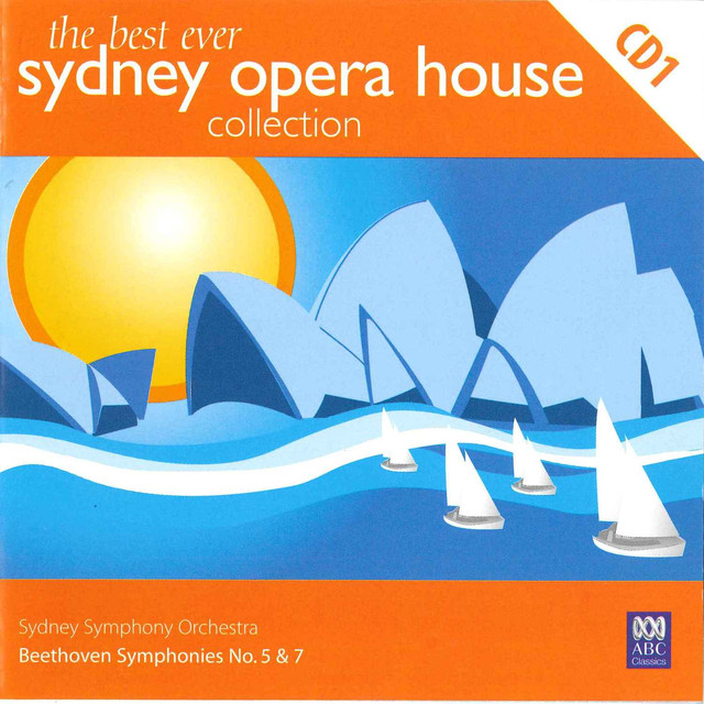 The Best Ever Sydney Opera House Collection Volume 1 – Beethoven Symphonies No. 5 & 7 Albumcover