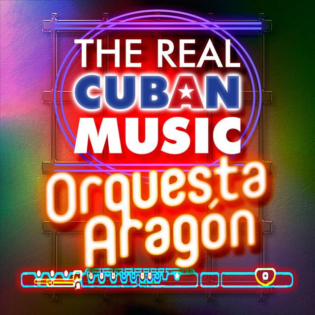 The Real Cuban Music - Orquesta Aragón (Remasterizado)